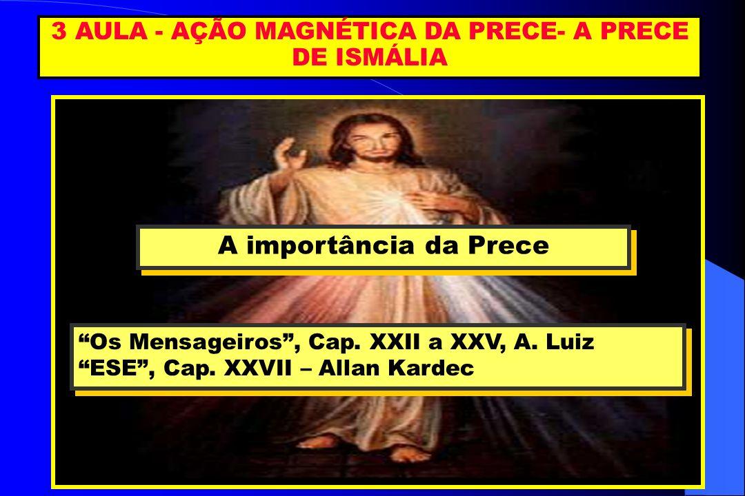 3 AULA - AÇÃO MAGNÉTICA DA PRECE- A PRECE DE ISMÁLIA