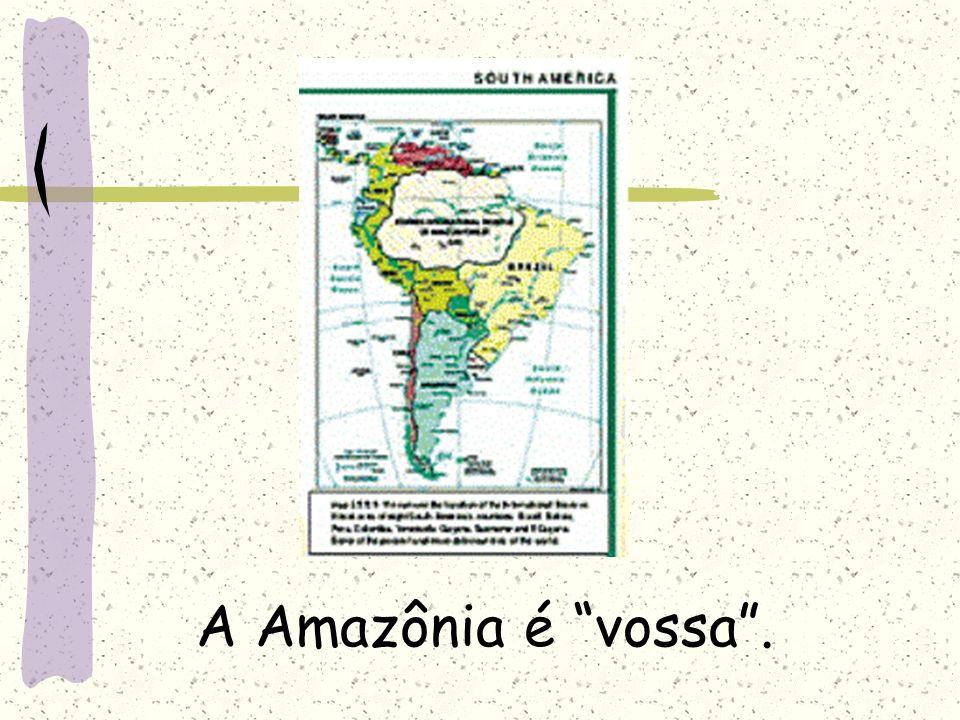 A Amazônia é vossa .