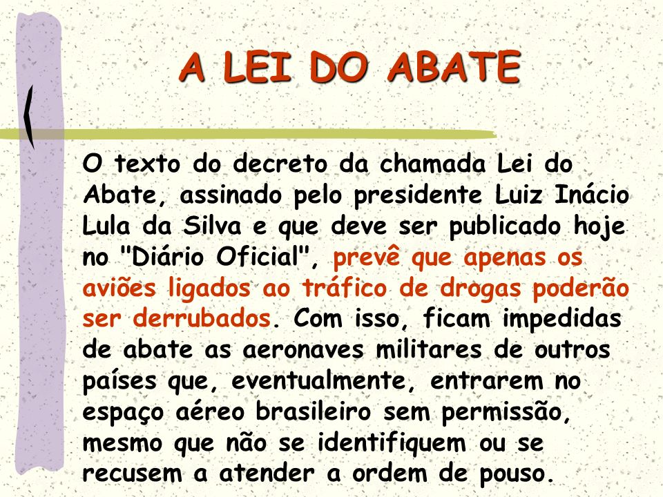 A LEI DO ABATE