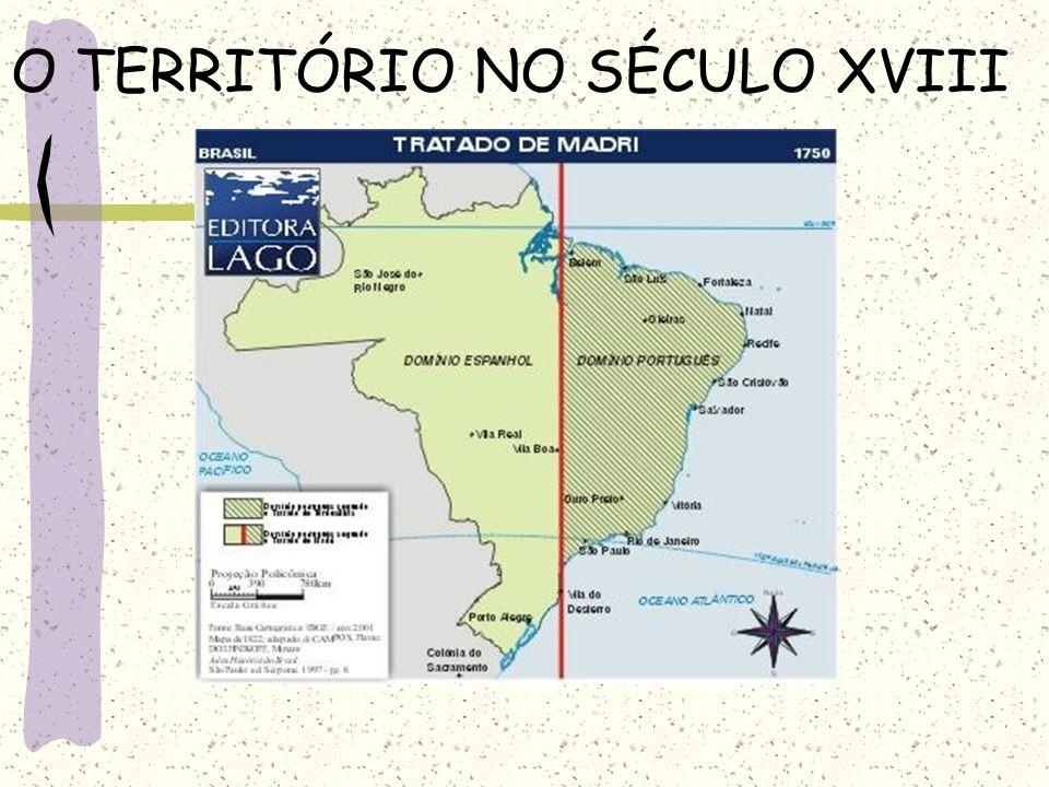O TERRITÓRIO NO SÉCULO XVIII