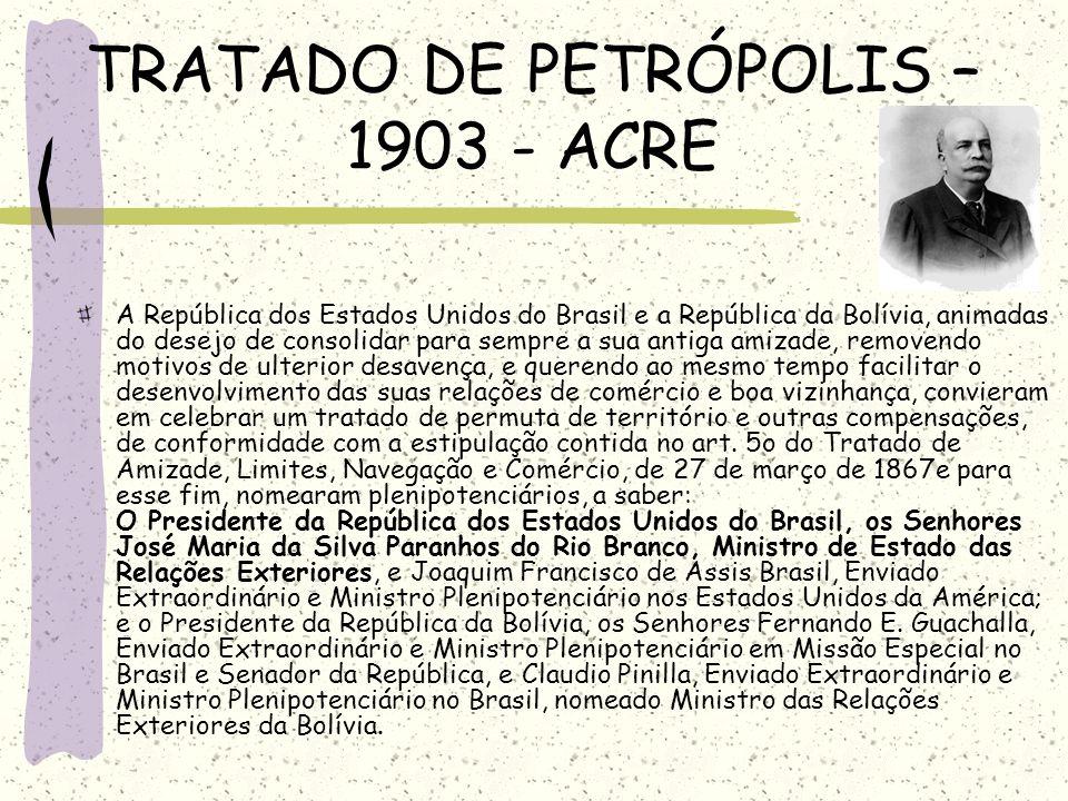 TRATADO DE PETRÓPOLIS – 1903 - ACRE