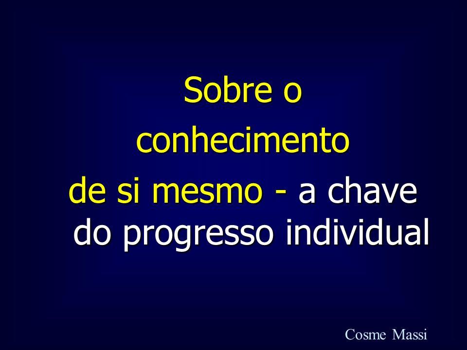 de si mesmo - a chave do progresso individual