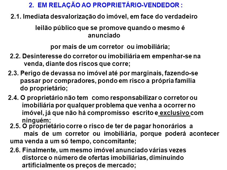 2. EM RELAÇÃO AO PROPRIETÁRIO-VENDEDOR :