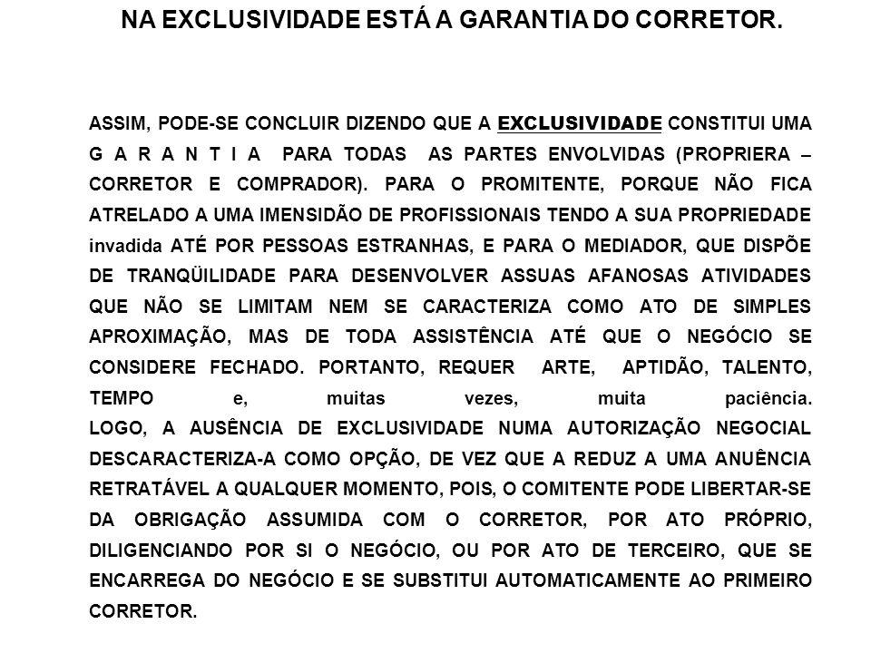 NA EXCLUSIVIDADE ESTÁ A GARANTIA DO CORRETOR.