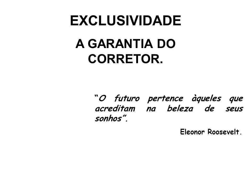 EXCLUSIVIDADE A GARANTIA DO CORRETOR.