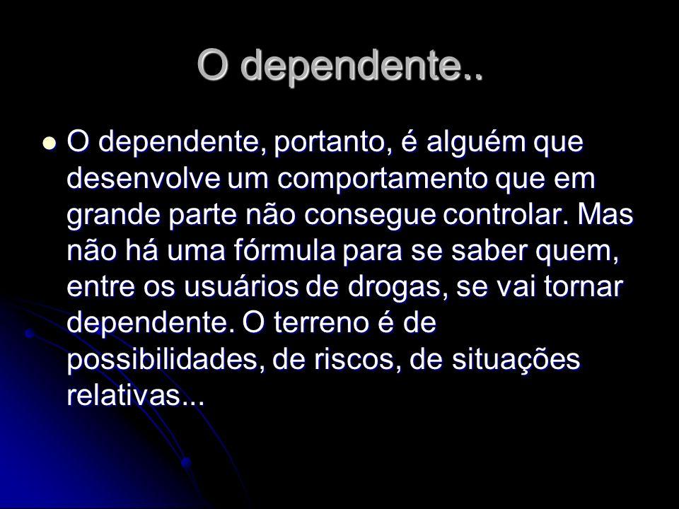 O dependente..