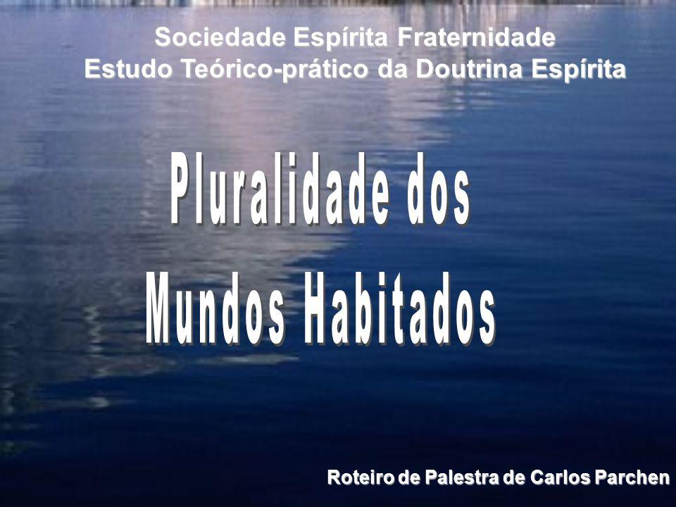 Pluralidade dos Mundos Habitados Sociedade Espírita Fraternidade