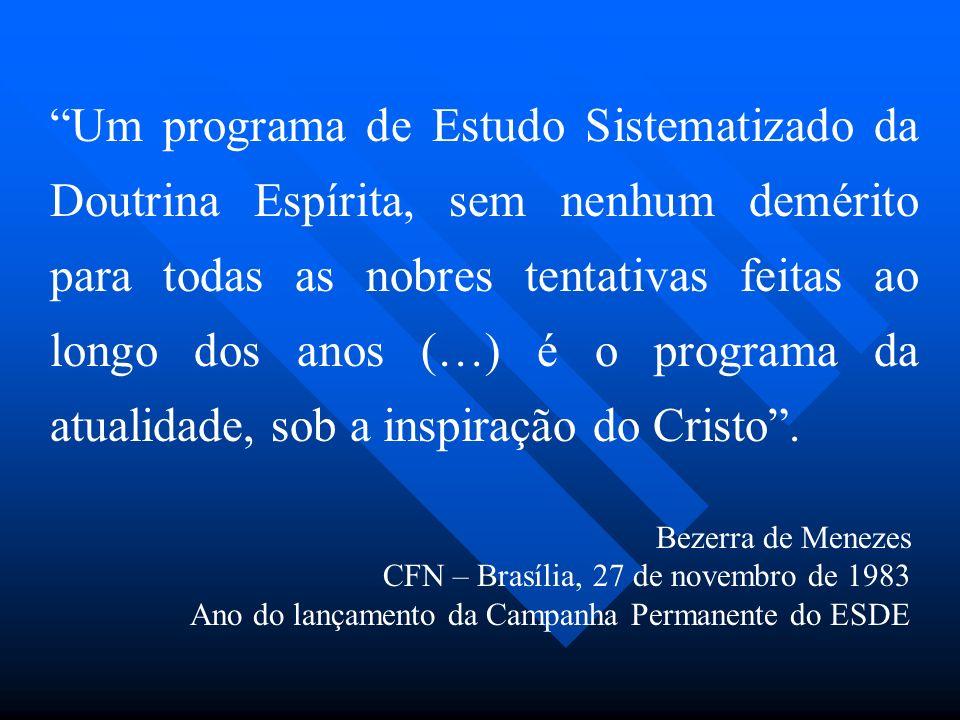 Um programa de Estudo Sistematizado da Doutrina Espírita, sem nenhum demérito para todas as nobres tentativas feitas ao longo dos anos (…) é o programa da atualidade, sob a inspiração do Cristo .