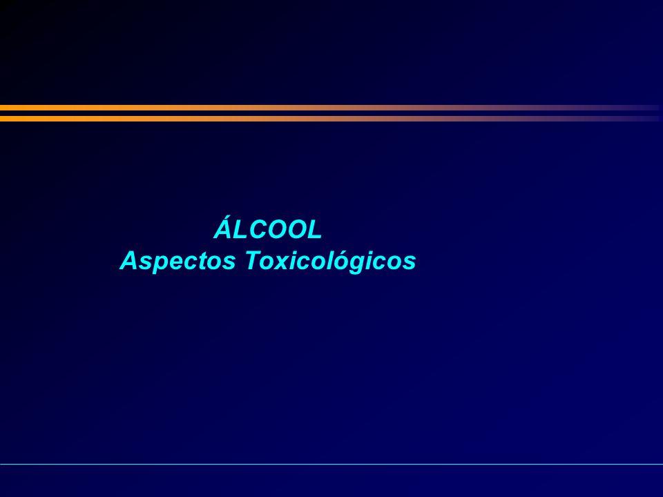 ÁLCOOL Aspectos Toxicológicos