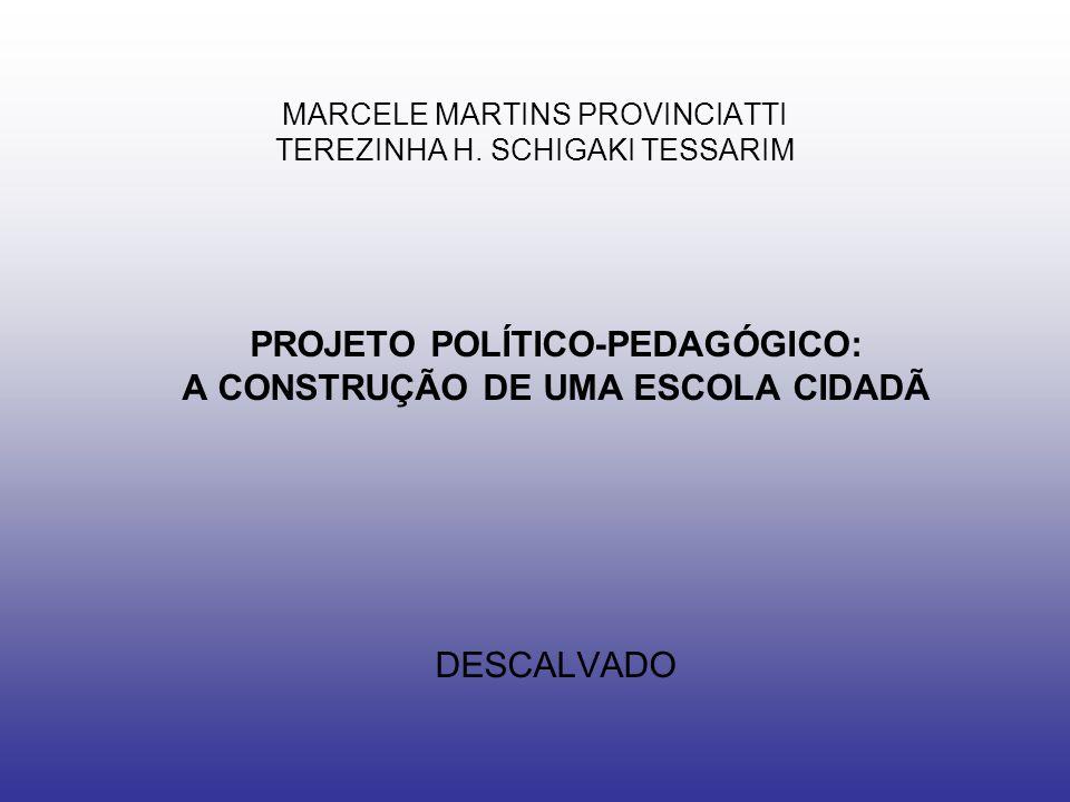MARCELE MARTINS PROVINCIATTI TEREZINHA H. SCHIGAKI TESSARIM