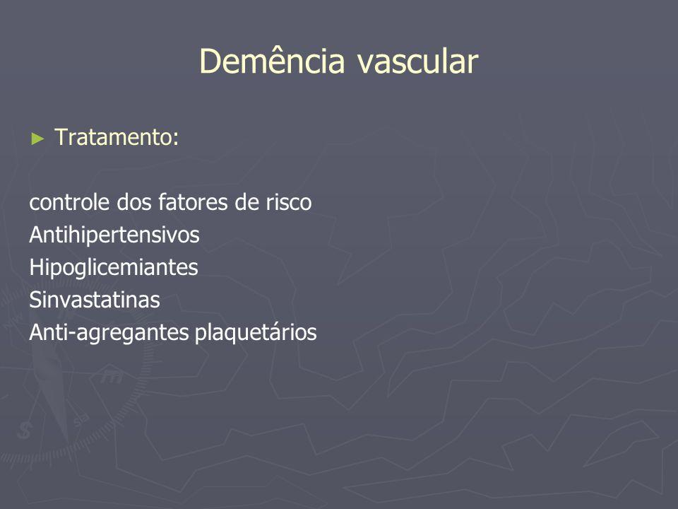 Demência vascular Tratamento: controle dos fatores de risco