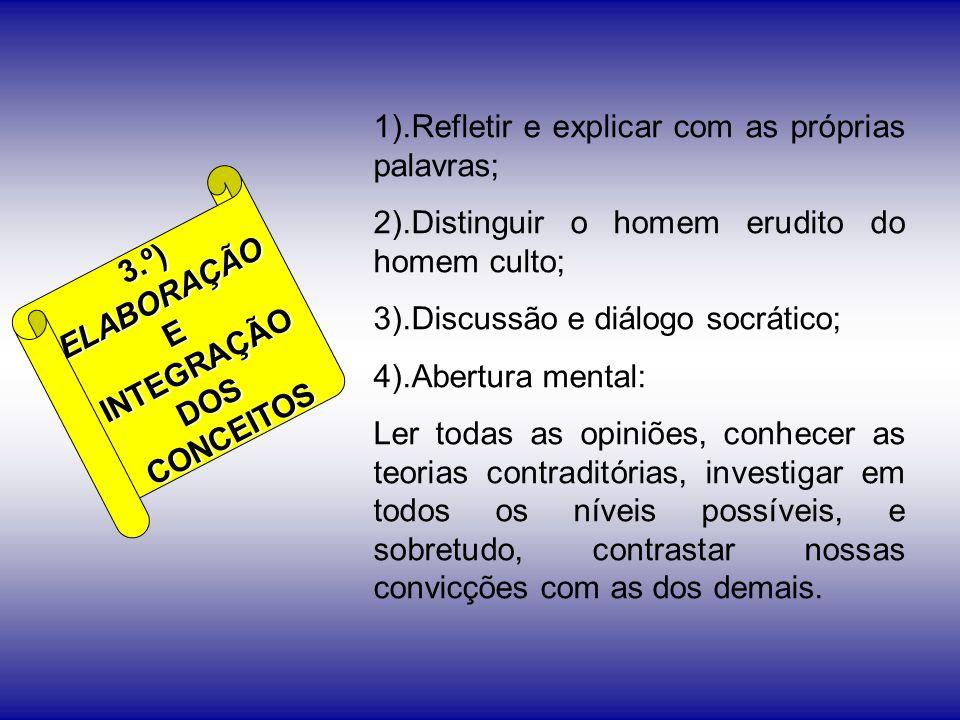 1).Refletir e explicar com as próprias palavras;