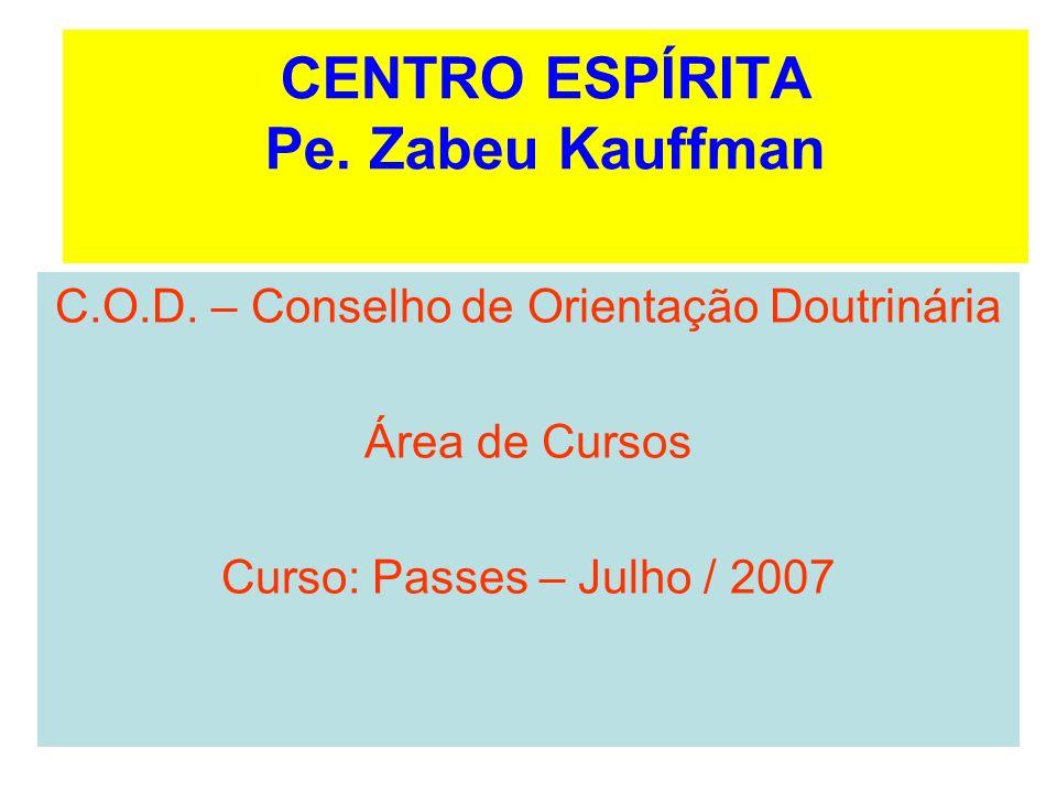 CENTRO ESPÍRITA Pe. Zabeu Kauffman