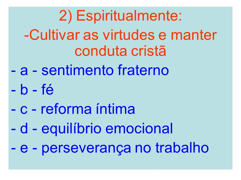 Cultivar as virtudes e manter conduta cristã