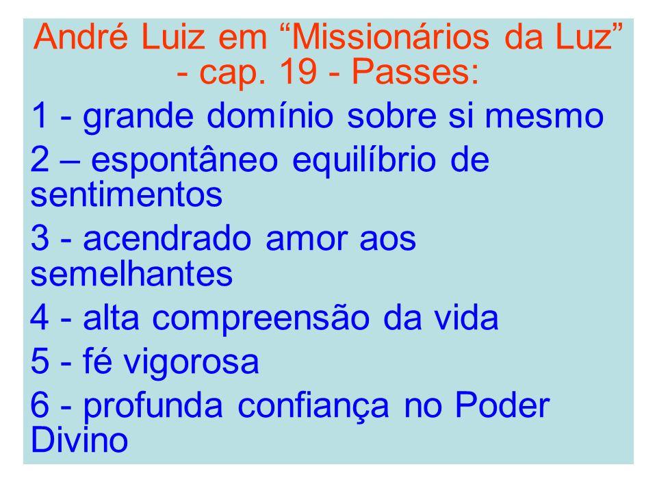 André Luiz em Missionários da Luz - cap. 19 - Passes: