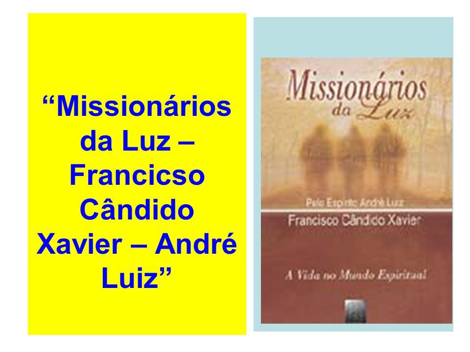 Missionários da Luz – Francicso Cândido Xavier – André Luiz