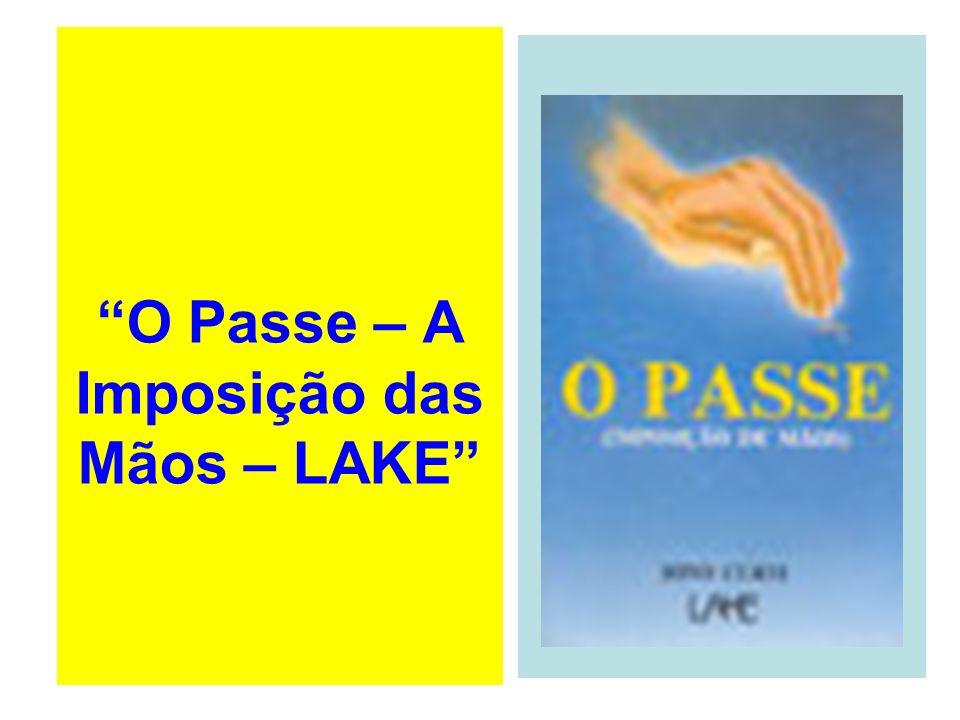 O Passe – A Imposição das Mãos – LAKE