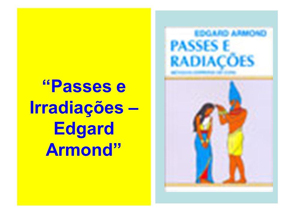 Passes e Irradiações – Edgard Armond