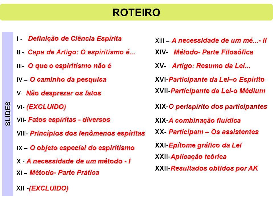 ROTEIRO XIV- Método- Parte Filosófica XV- Artigo: Resumo da Lei... XV-