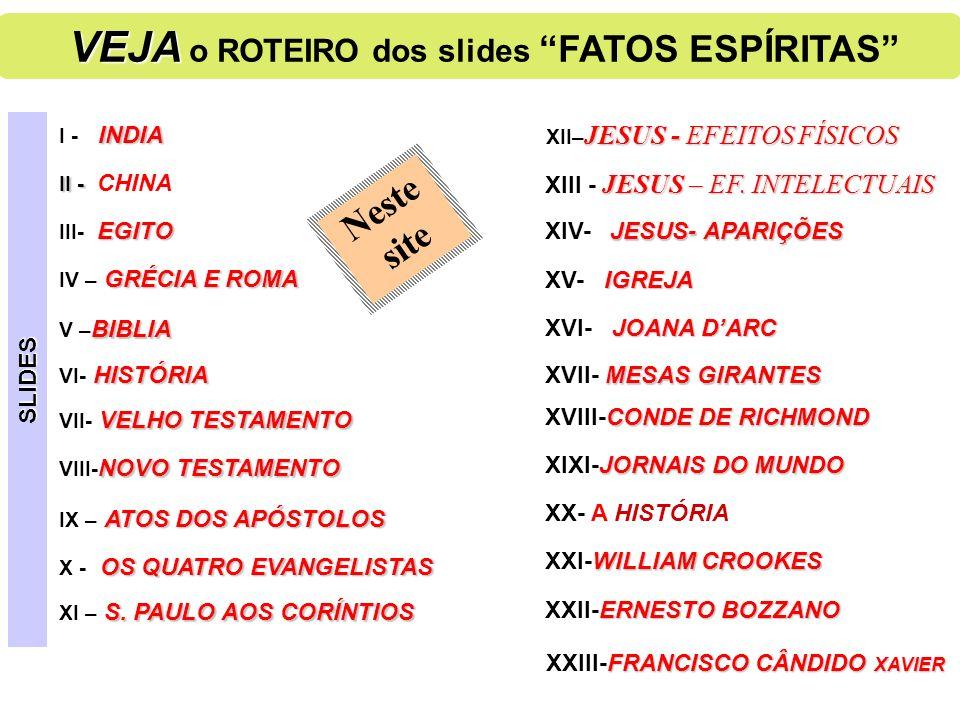 VEJA o ROTEIRO dos slides FATOS ESPÍRITAS