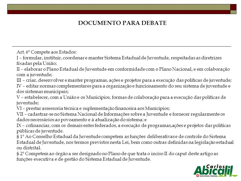 DOCUMENTO PARA DEBATE Art. 6º Compete aos Estados: