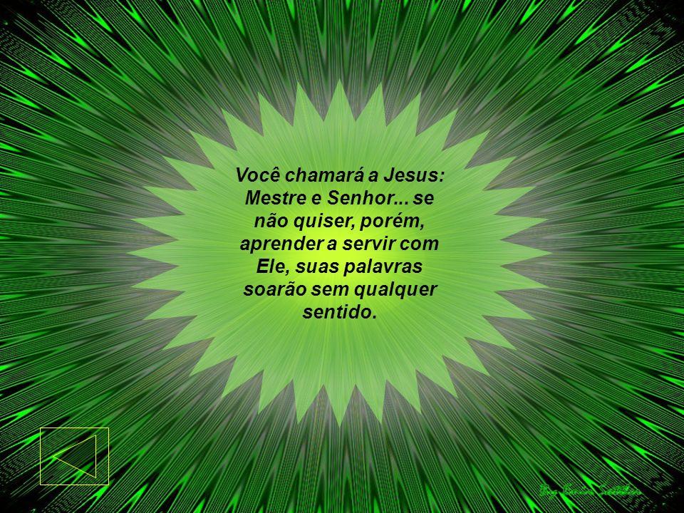 Você chamará a Jesus: Mestre e Senhor