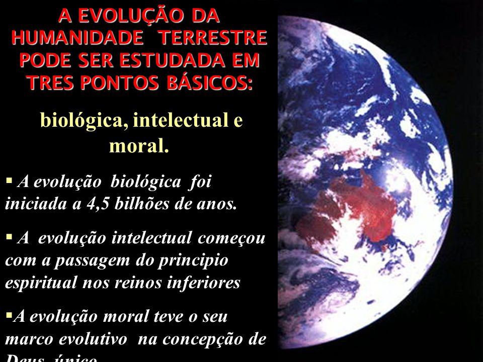 biológica, intelectual e moral.