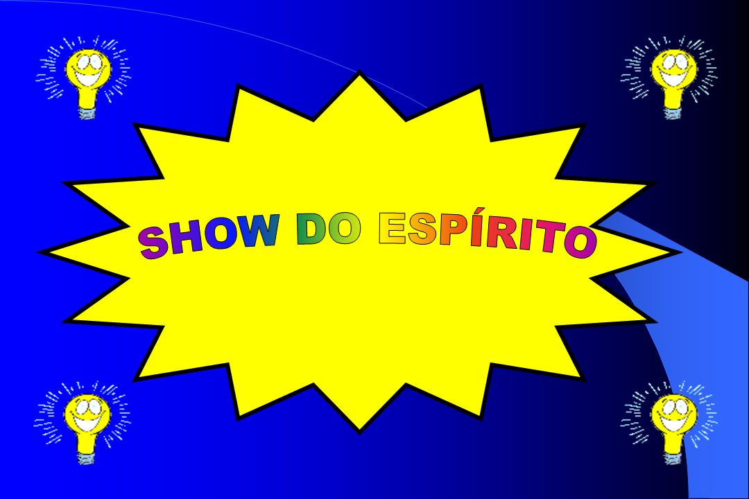 SHOW DO ESPÍRITO