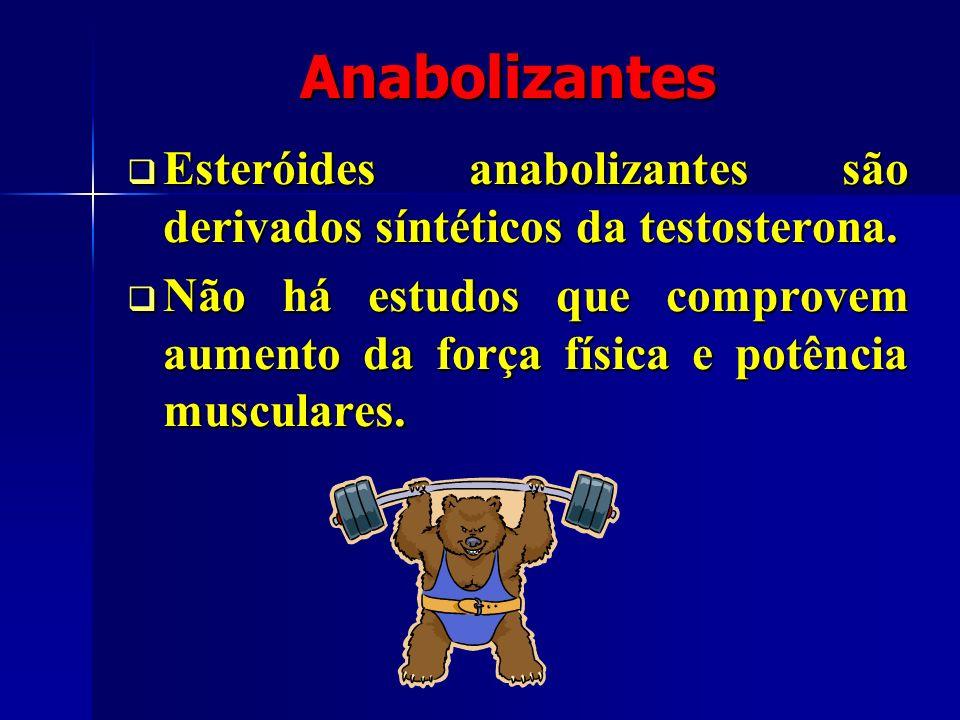 Anabolizantes Esteróides anabolizantes são derivados síntéticos da testosterona.