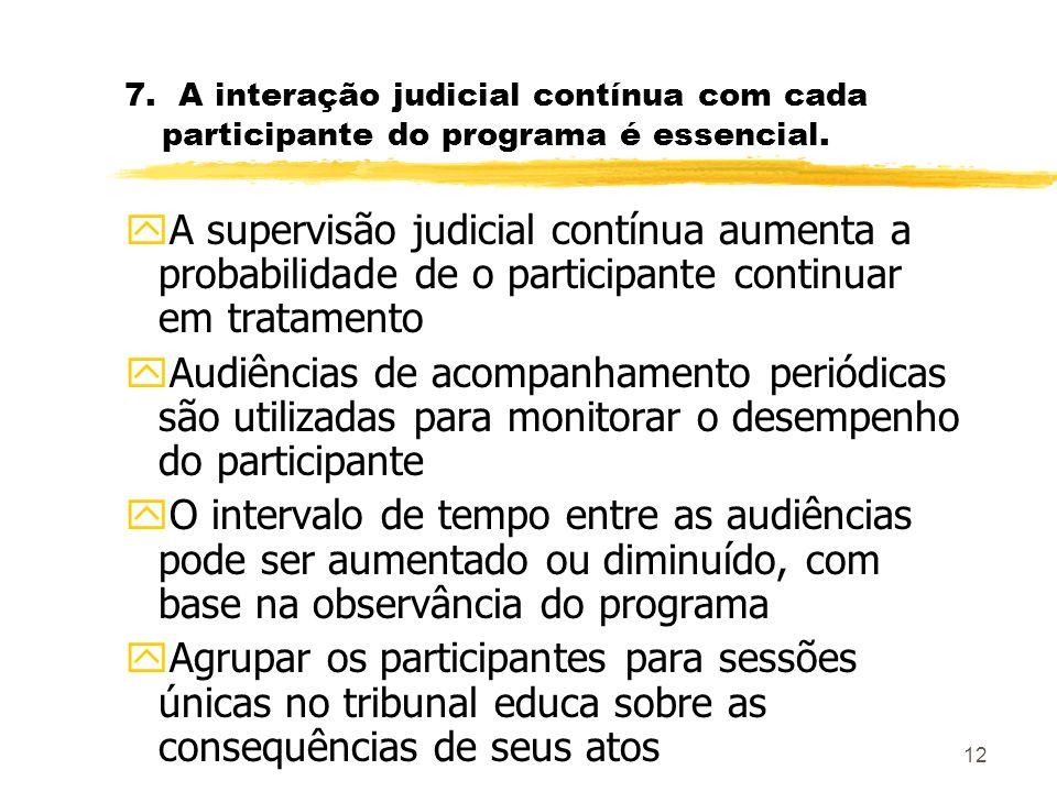 7. A interação judicial contínua com cada participante do programa é essencial.