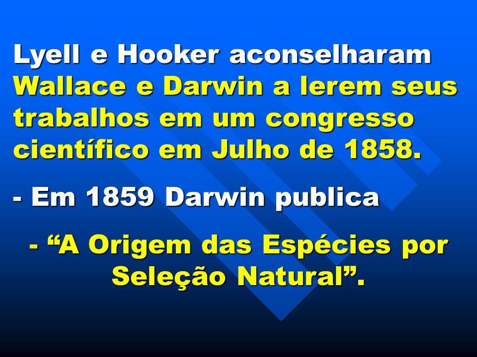 A Origem das Espécies por Seleção Natural .