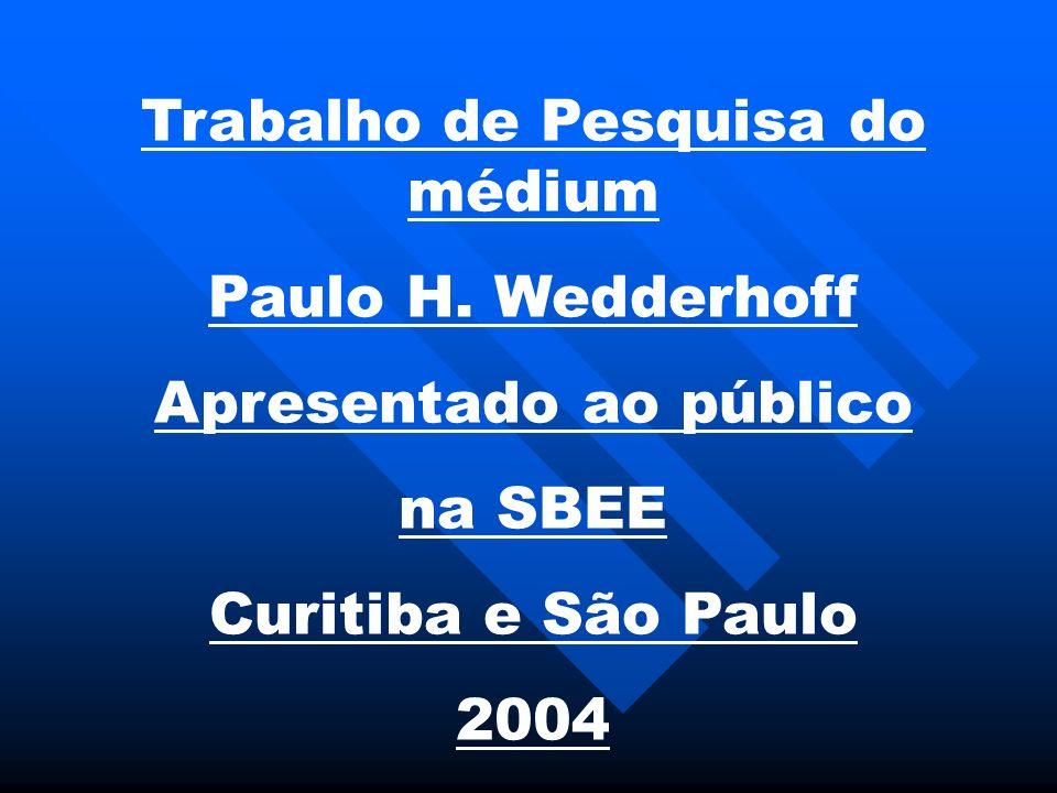 Trabalho de Pesquisa do médium Paulo H. Wedderhoff