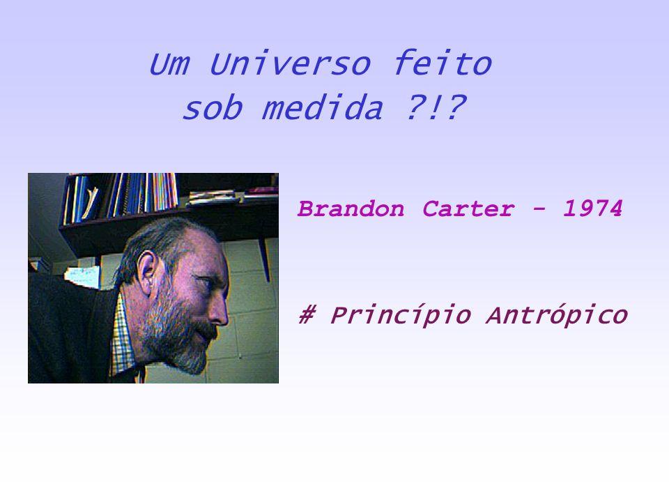 Um Universo feito sob medida ! Brandon Carter - 1974