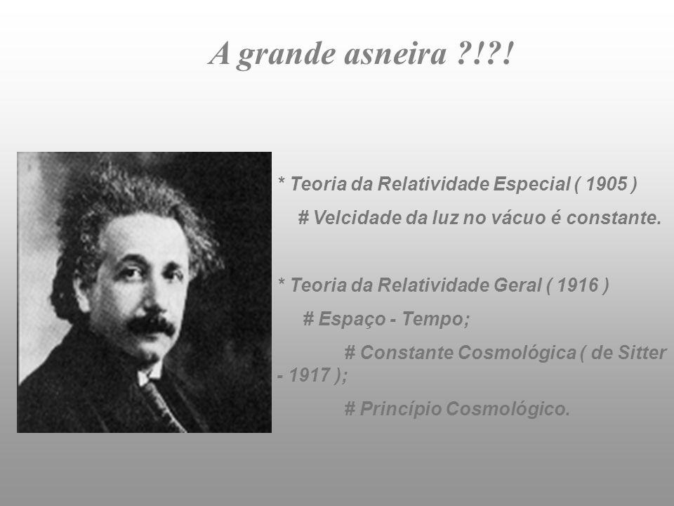 A grande asneira ! ! * Teoria da Relatividade Especial ( 1905 )