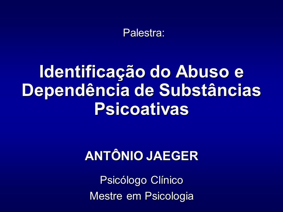 Identificação do Abuso e Dependência de Substâncias Psicoativas