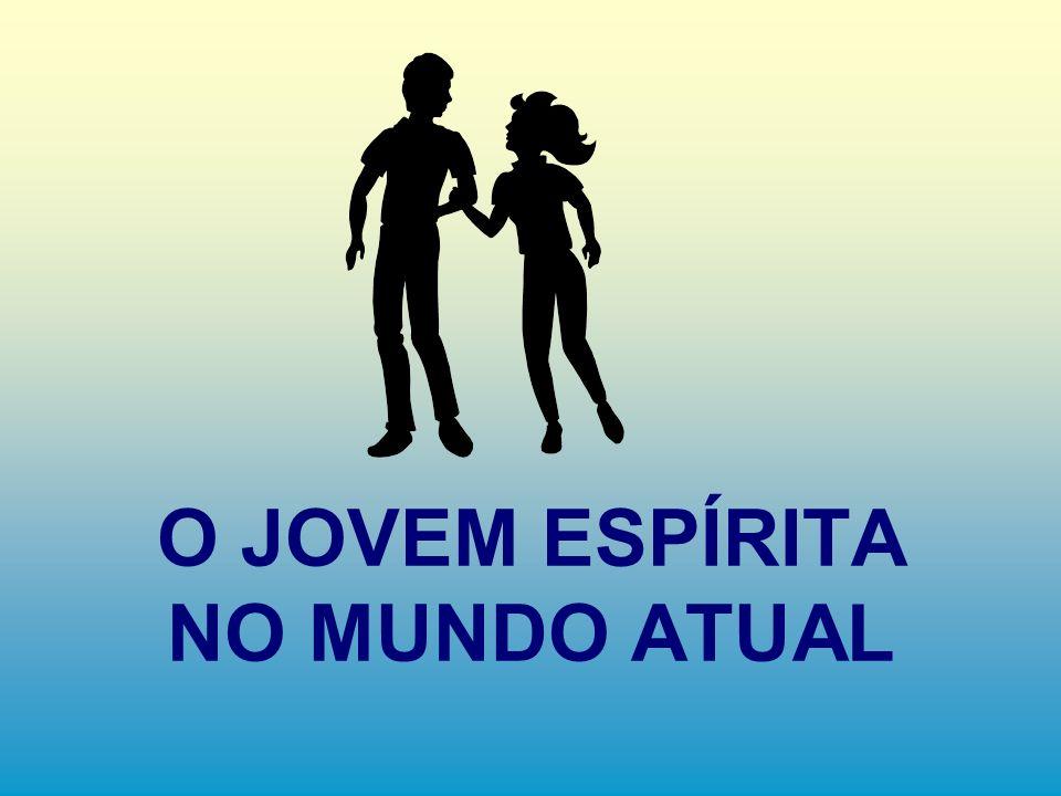 O JOVEM ESPÍRITA NO MUNDO ATUAL