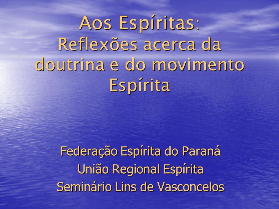Aos Espíritas: Reflexões acerca da doutrina e do movimento Espírita
