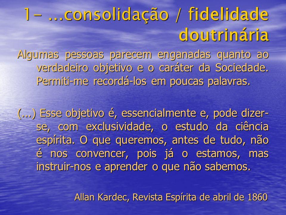 1- ...consolidação / fidelidade doutrinária