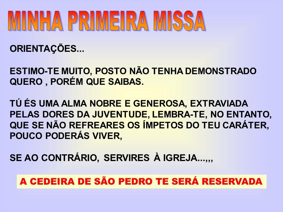 MINHA PRIMEIRA MISSA ORIENTAÇÕES...