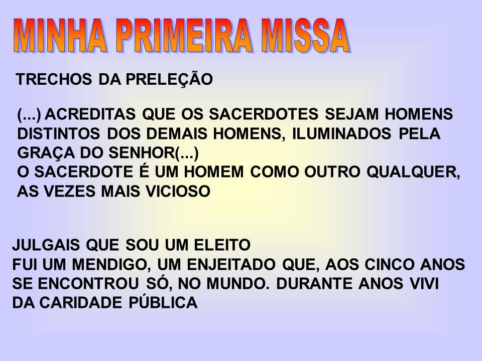 MINHA PRIMEIRA MISSA TRECHOS DA PRELEÇÃO
