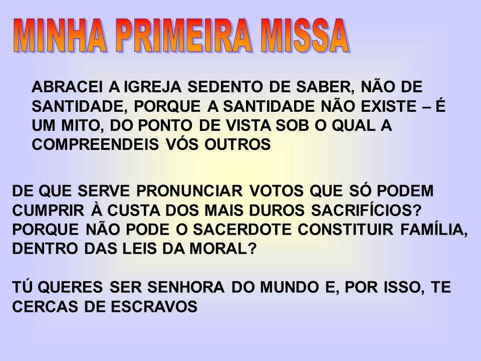 MINHA PRIMEIRA MISSA ABRACEI A IGREJA SEDENTO DE SABER, NÃO DE