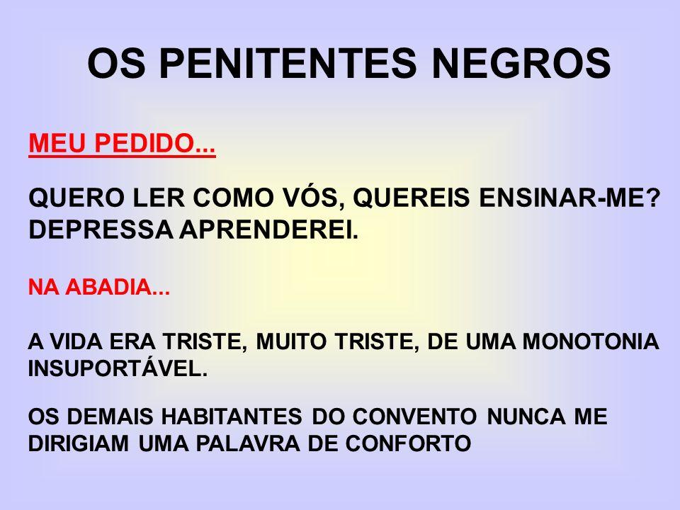 OS PENITENTES NEGROS MEU PEDIDO...