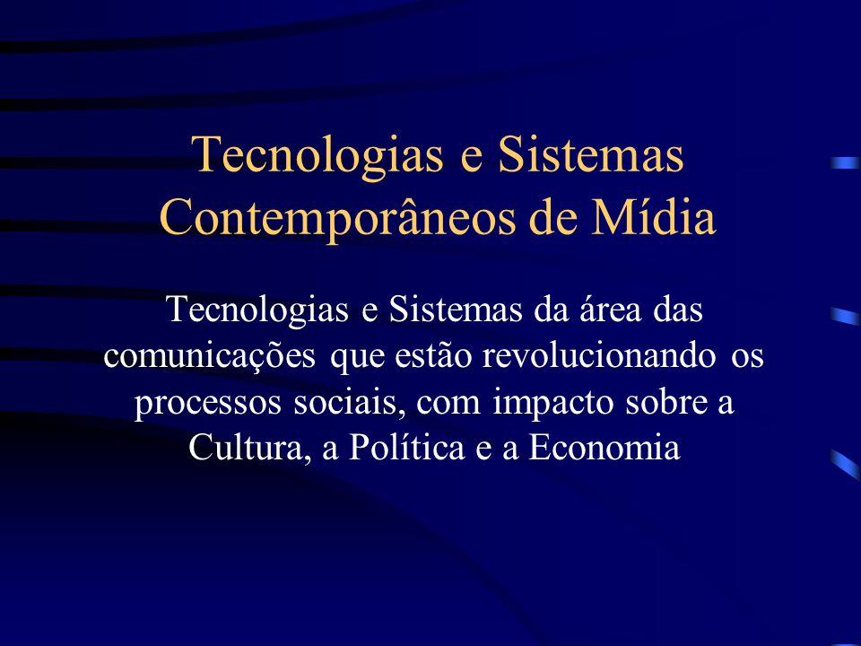 Tecnologias e Sistemas Contemporâneos de Mídia