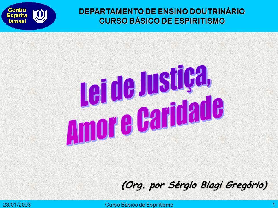 Lei de Justiça, Amor e Caridade (Org. por Sérgio Biagi Gregório)