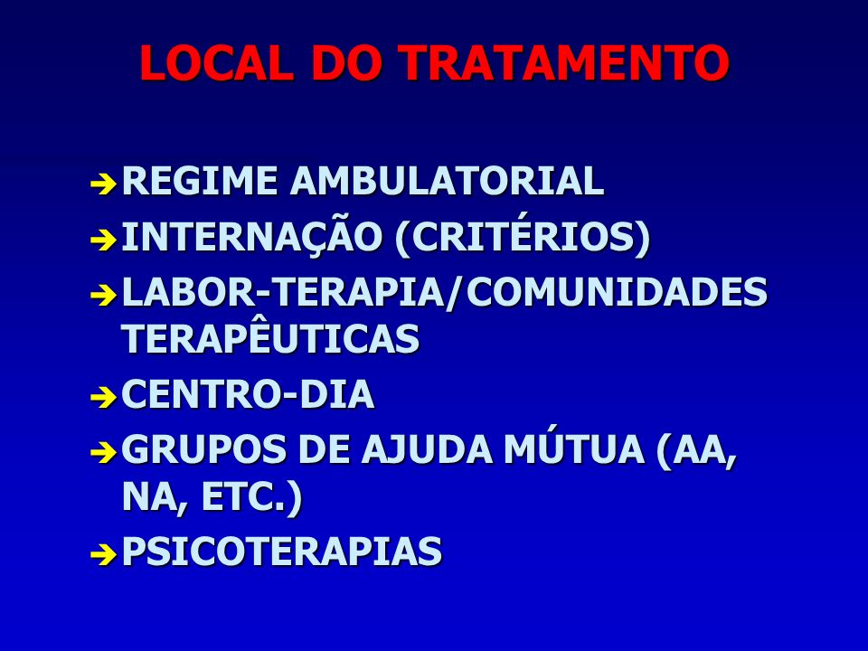 LOCAL DO TRATAMENTO REGIME AMBULATORIAL INTERNAÇÃO (CRITÉRIOS)