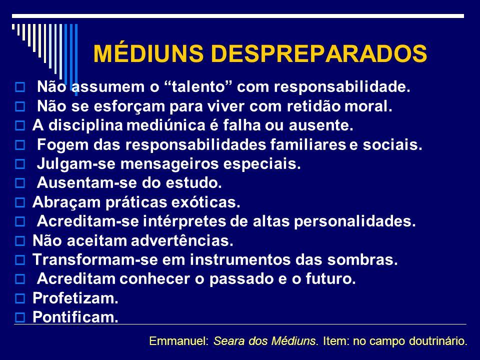 MÉDIUNS DESPREPARADOS