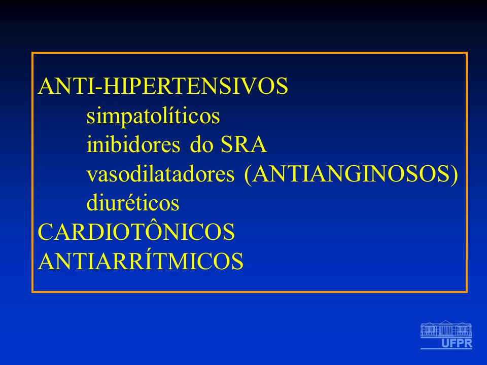 ANTI-HIPERTENSIVOS. simpatolíticos. inibidores do SRA