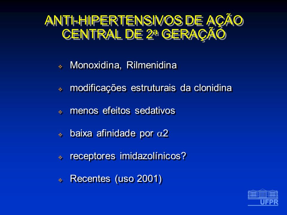ANTI-HIPERTENSIVOS DE AÇÃO CENTRAL DE 2a GERAÇÃO