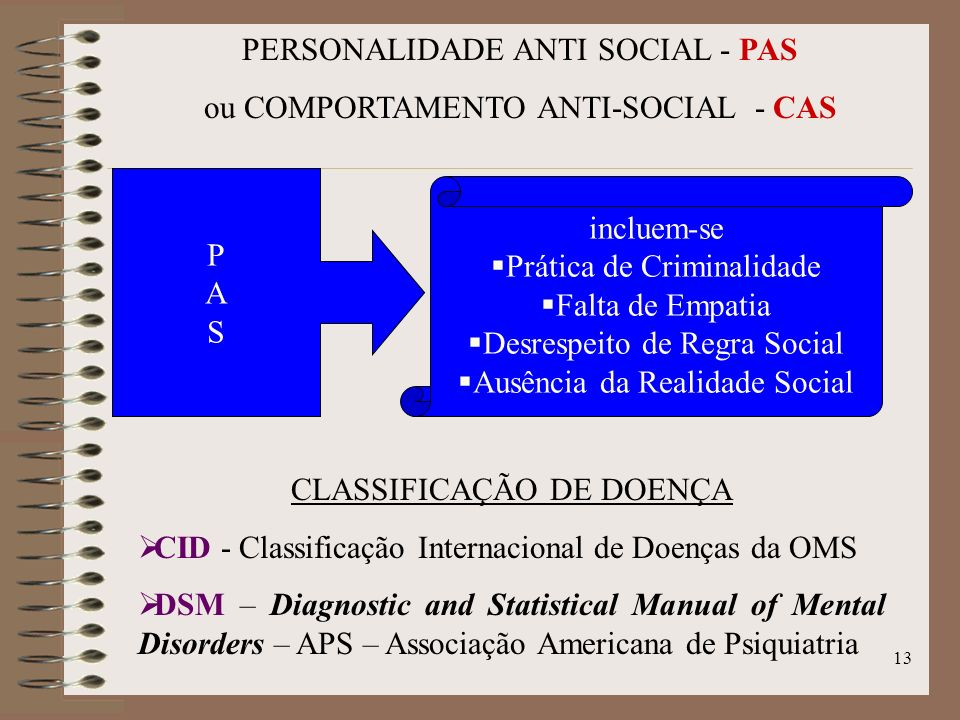 PERSONALIDADE ANTI SOCIAL - PAS ou COMPORTAMENTO ANTI-SOCIAL - CAS
