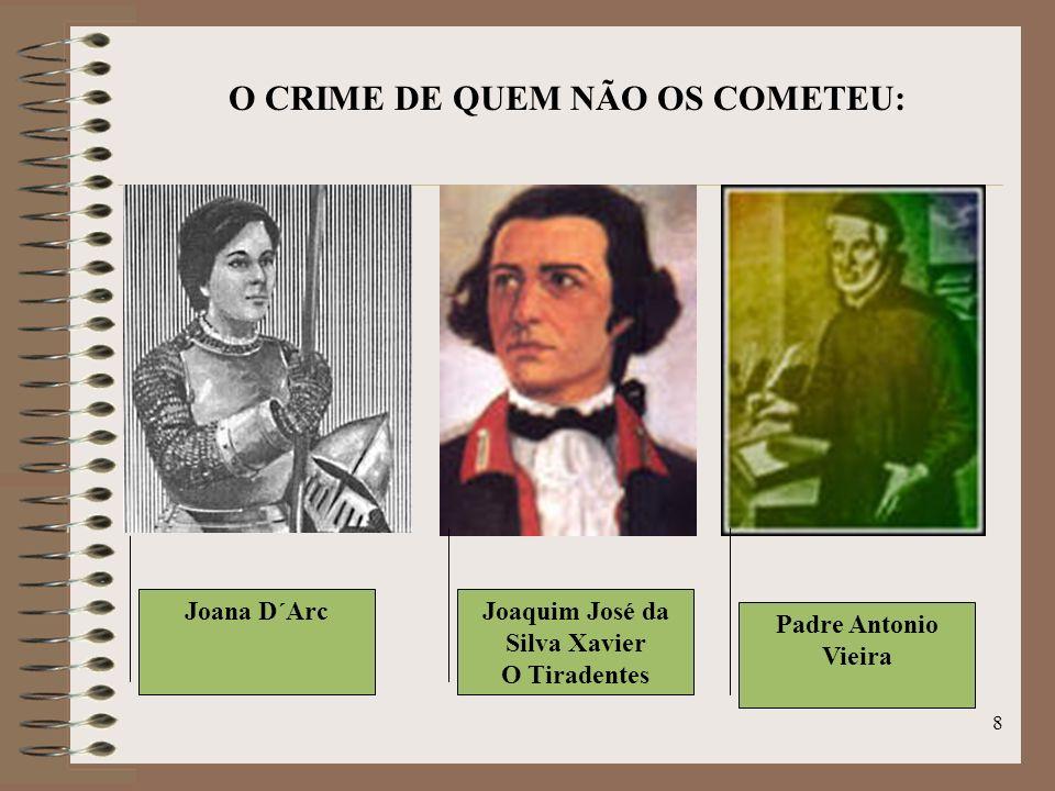 O CRIME DE QUEM NÃO OS COMETEU: Joaquim José da Silva Xavier